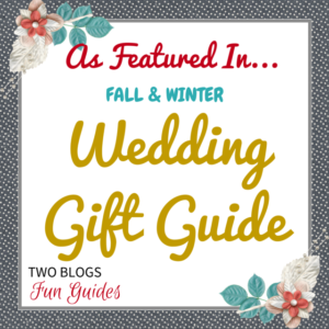 Fall & Winter Wedding Gift Guide #TwoBlogsFunGuides As Featured button