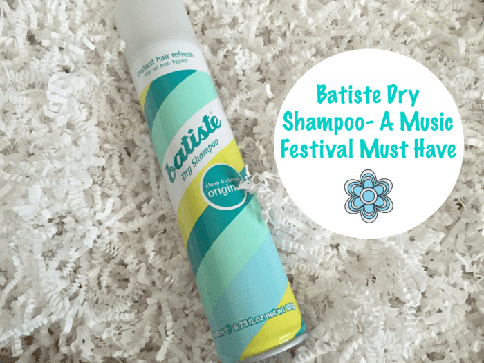 Batiste Dry Shampoo- A Music Festival Must Have