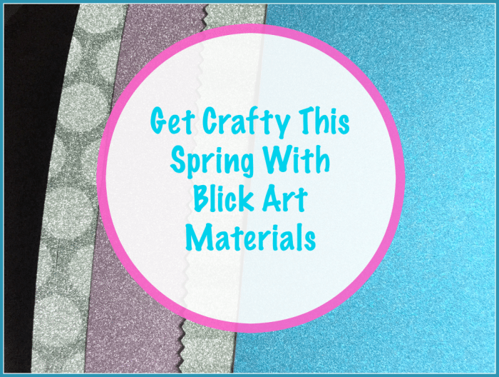 Get Crafty This Spring With Blick Art Materials Featured Image