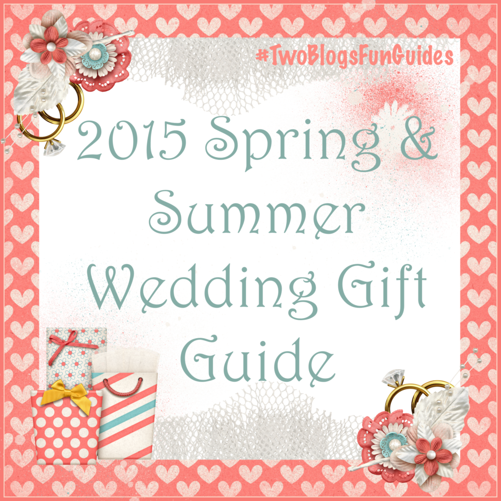 Wedding Gift Guide : ... -button-2015-Spring-Summer-Wedding-Gift-Guide-TwoBlogsFunGuides.png
