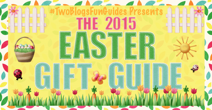 #TwoBlogsFunGuides 2015 Easter Gift Guide Banner