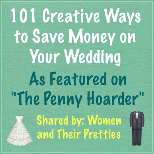101 Creative Ways to Save Money on Your Wedding