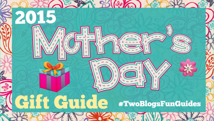 2015 Mothers Day Gift Guide Featured Image