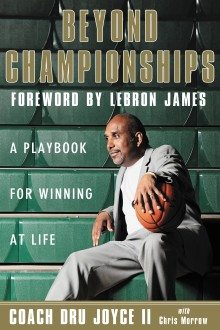 Beyond Championships- A Playbook For Winning At Life