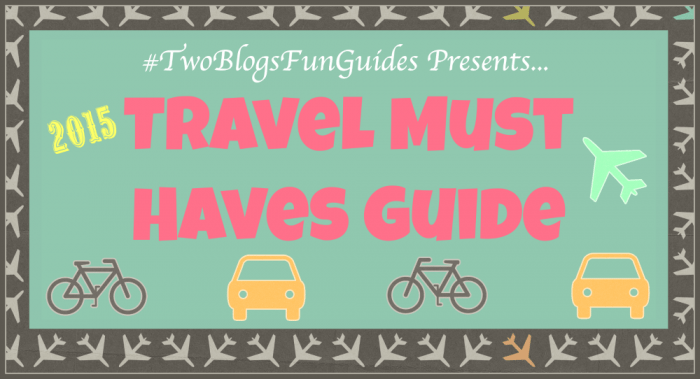 Featured Image Travel Must Haves Guide #TwoBlogsFunGuides