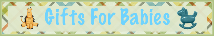 Gifts For Babies 2015 Spring Summer Gift Guide #TwoBlogsFunGuides