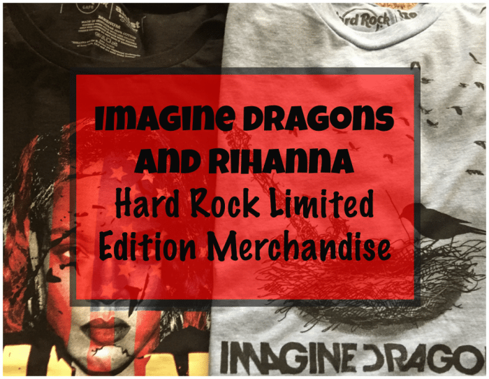 Imagine Dragons and Rihanna Hard Rock Limited Edition Merchandise