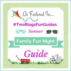 Summer Family Fun Night Guide #TwoBlogsFunGuides as Featured In Button