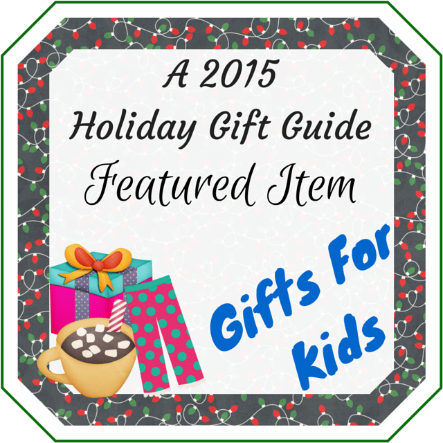 Gifts For kids - Gifts for Children Holiday Gift Guide