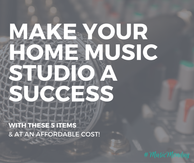 5 Items to Make Your Home Music Studio a Success