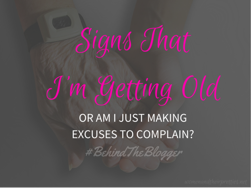 Signs That I'm Getting Old
