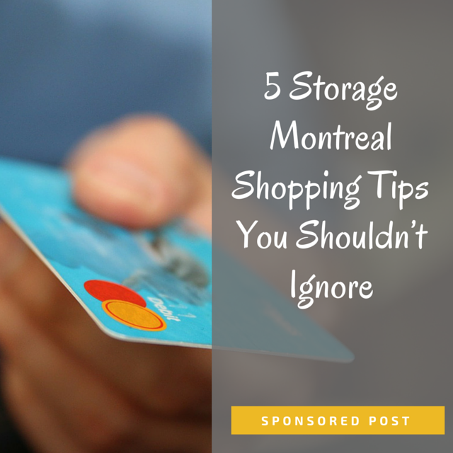 5 Storage Montreal Shopping Tips You Shouldn't Ignore