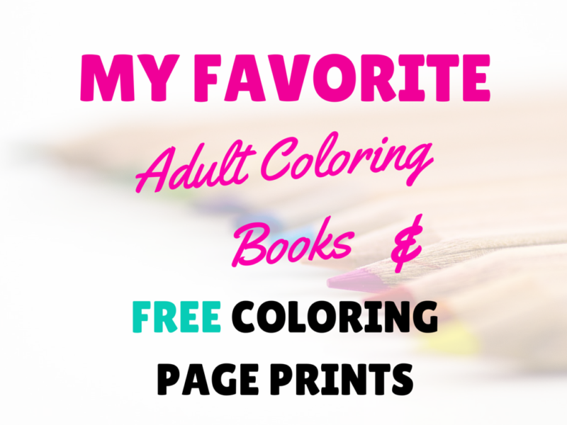 My Favorite Adult Coloring Books + #Free Coloring Page Printables