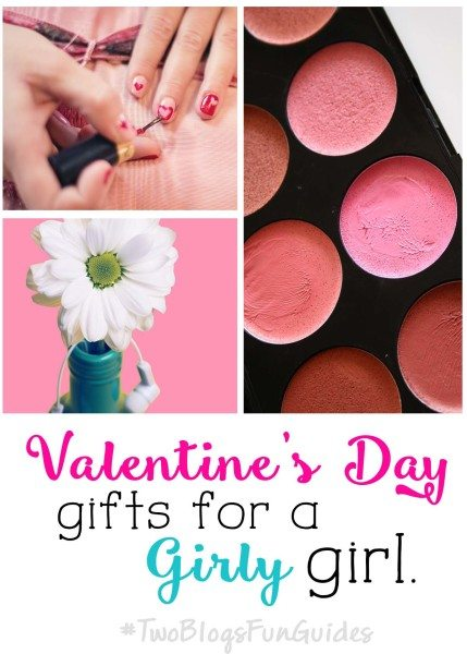 Valentines Day Gifts For A Girly Girl