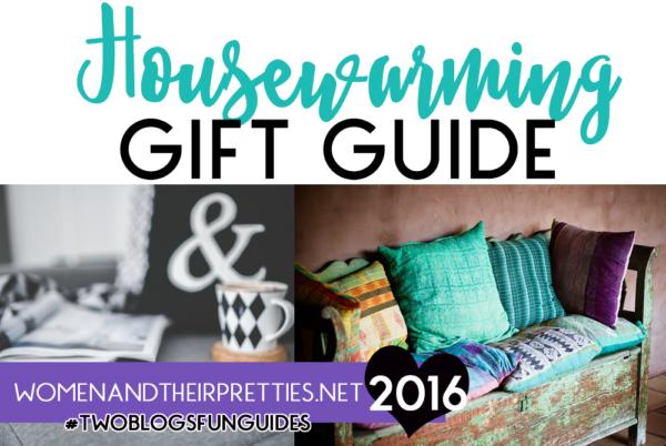 2016 Housewarming Gift Guide Womenandtheirpretties