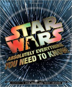 Star Wars- Absolutely Everything You Need to Know