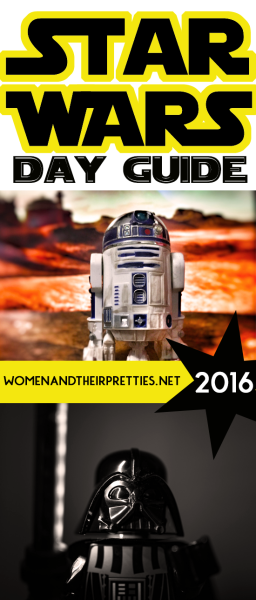 Star Wars Day Guide 2016 WATP Pinterest
