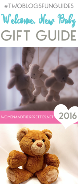 Welcome, New Baby Gift Guide for new babies and new mommies