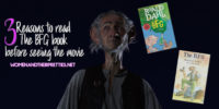 3 Reasons to read The BFG book before seeing the movie #TheBFG