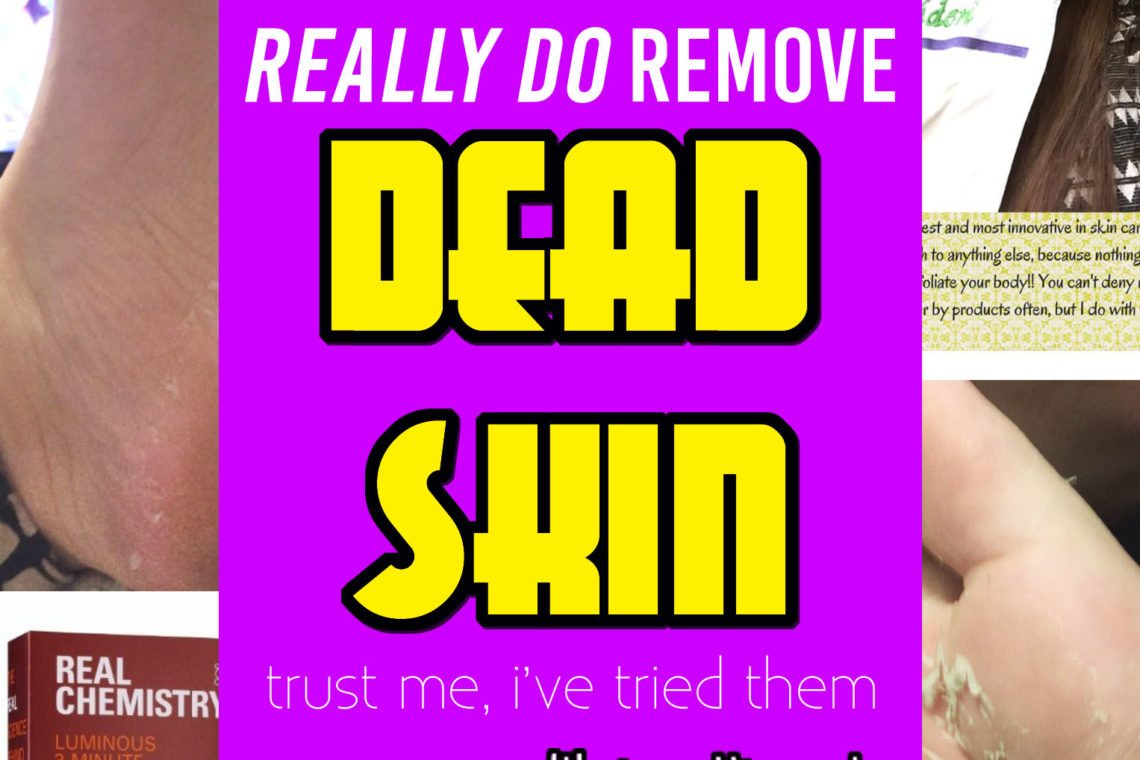 5 Products that really do get rid of dead skin copy