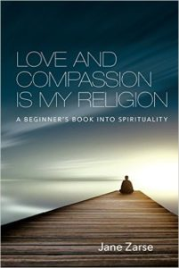 Love and Compassion Is My Religion: A Beginner's Book into Spirituality