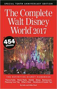 The Complete Walt Disney World 2017 Book