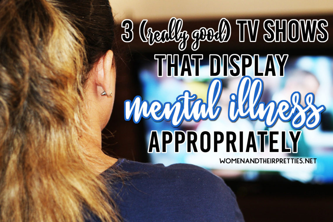 Mental illness isn't a joke and shouldn't be taken lightly. So many shows display mental illness in the wrong way, but I've discovered 3 shows that display it appropriately