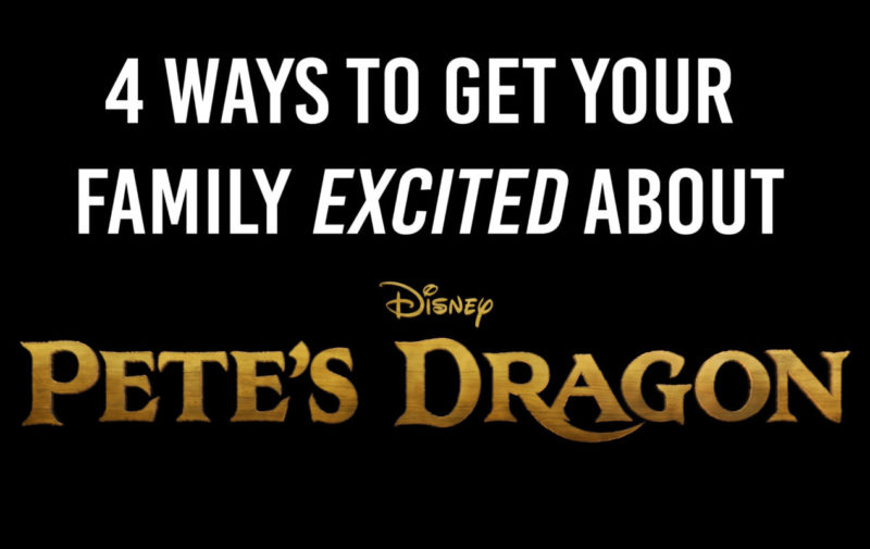 4 ways to get the family excited for Pete's Dragon (as if they need help) #PetesDragon