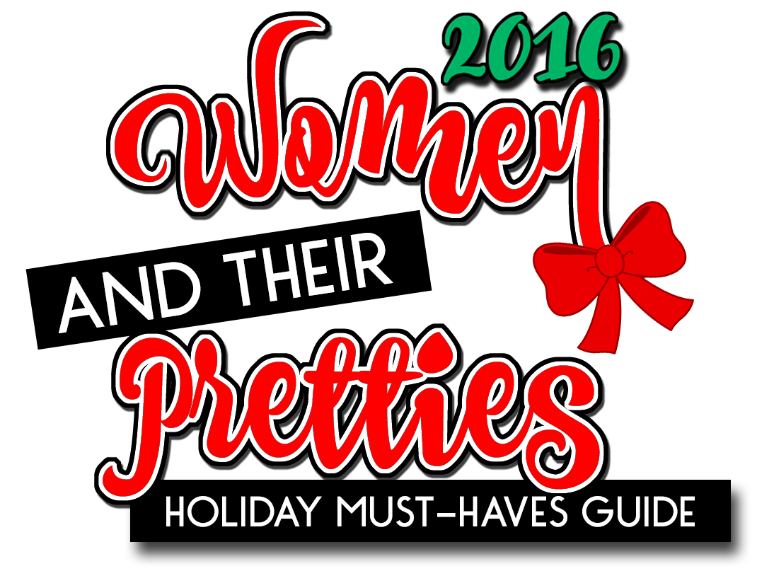 2016 WOMEN AND THEIR PRETTIES HOLIDAY MUST HAVES GUIDE_edited-1