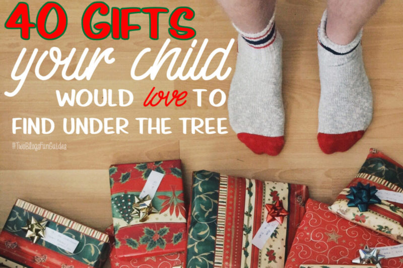 40 Gifts Your Children would LOVE to find under the tree Christmas morning!