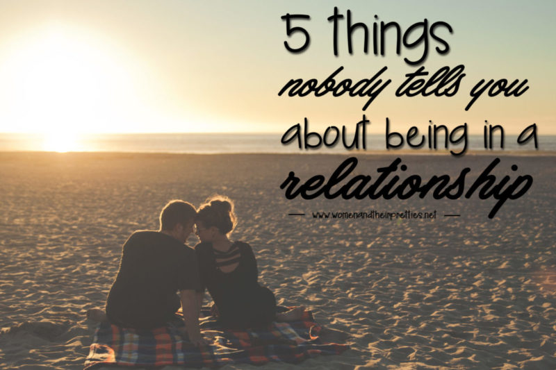 5 things nobody tells you about being in a relationship... and what you need to know before jumping into one