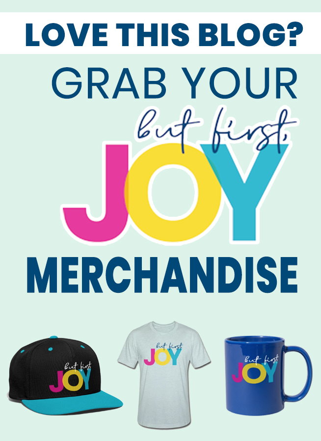 BUT FIRST, JOY MERCH