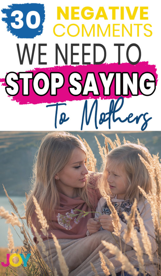 There are many obvious things not to say to a mom. Then, there are underhanded negative comments like these that need to stop asap!