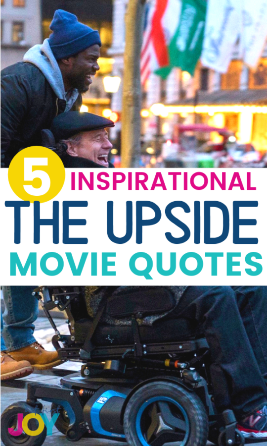 5 Inspirational The Upside Movie Quotes + Review | But First, Joy