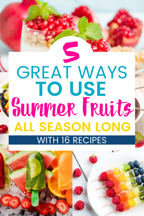 great ways to use summer fruits