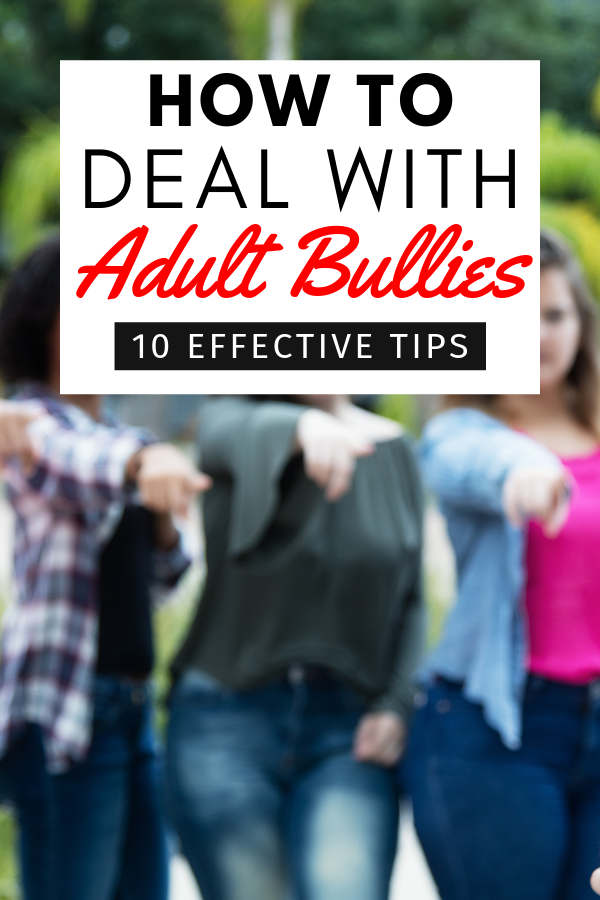 As much as we don't want to believe it, we didn't leave bullies in our childhood. This guide will teach you how to deal with adult bullies in a mature way.
