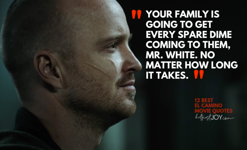 Quotes from Jesse to Walt in El Camino Movie