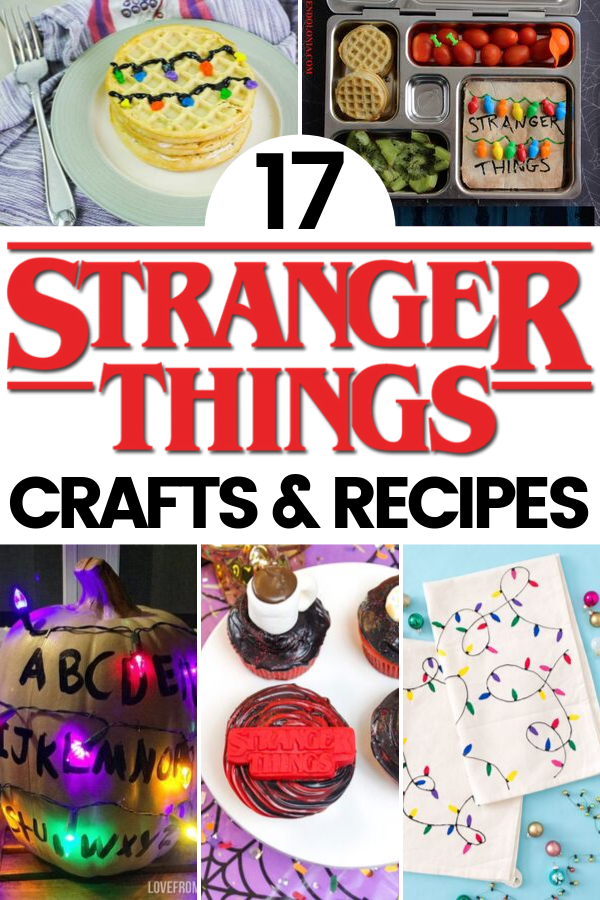Stranger Things Recipes and Crafts