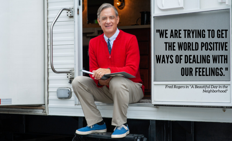 """We are trying to get the world positive ways of dealing with our feelings."" – Mr. Rogers quotes from movie"