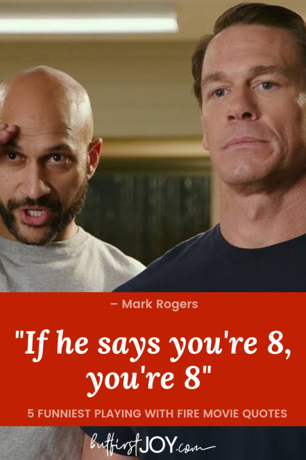 These are the Best and funniest Playing With Fire Movie Quotes from the family-friendly film with John Cena. Pick your favorite! #PlayingWithFire