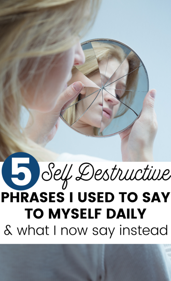 These self destructive phrases tricked me into thinking I wasn't good enough – for myself or anyone else.