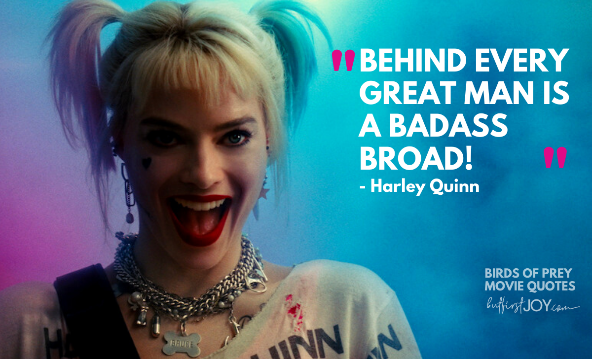 10 Badass Birds Of Prey Quotes By Harley Quinn But First Joy