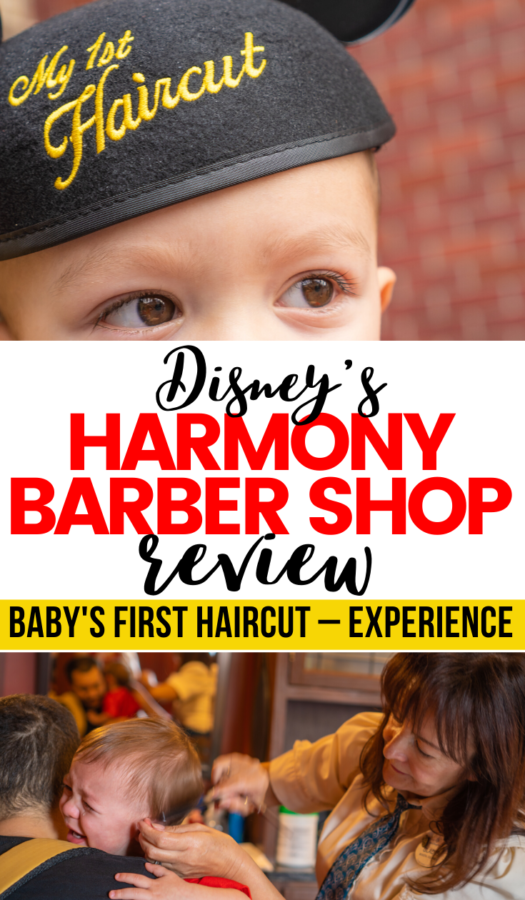 Just before my son's 2nd birthday, we scheduled for his first haircut at Disney, at the old-fashioned Harmony Barber Shop. Here's everything you need to know about our magical (and wild) experience.