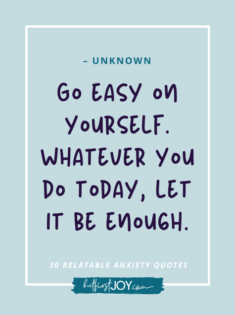 Go easy on yourself encouraging anxiety quotes