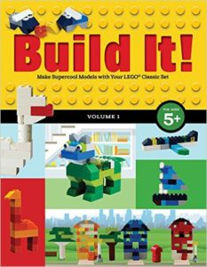 Build It! Volume 1: Make Supercool Models with Your Lego Classic Set (Brick Books)