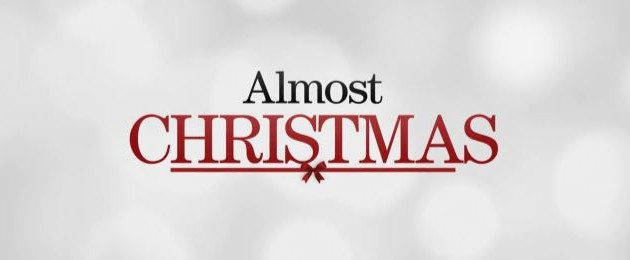 6 things Almost Christmas taught me about family - My Almost Christmas Review #AlmostChristmas