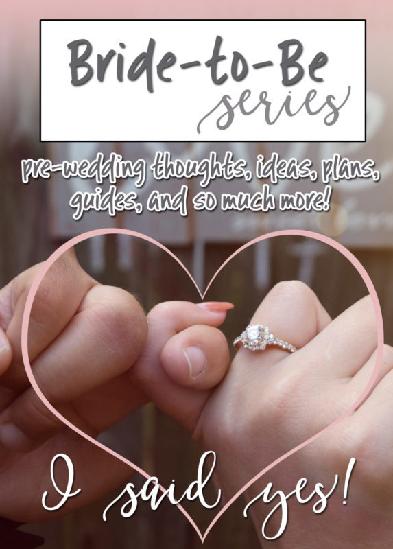 Bride To Be Series - Now accepting submissions! Be on the lookout for wedding guides, bachelorette guides, pre-wedding thoughts, tips, and so much more!