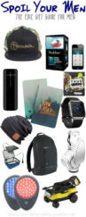 Men deserve to be spoiled too! Spoil your men with the ultimate gift guide for men! He will not be disappointed!