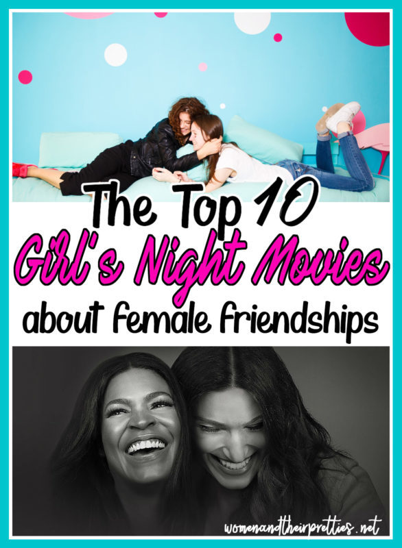 The BEST Girl's Night Movies