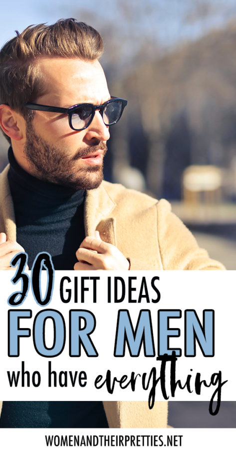 gift ideas for men who have everything